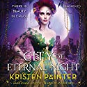 City of Eternal Night Audiobook by Kristen Painter Narrated by Elijah Alexander