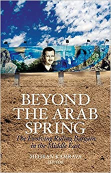 Beyond the Arab Spring: The Evolving Ruling Bargain in the Middle East by Mehran Kamrava (30-Oct-2014)