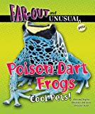 Poison Dart Frogs, Alvin Silverstein and Virginia Silverstein, 1464401268