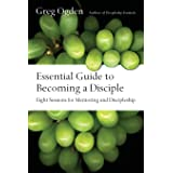 Essential Guide to Becoming a Disciple: Eight Sessions for Mentoring and Discipleship (The Essentials Set)