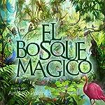 El Bosque Magico [The Magic Forest]   Amparo Polanco