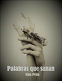 Palabras que sanan (Spanish Edition)