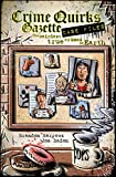 The Crime Quirks Gazette is a series of comics about the weirdest, craziest (and sometimes dumbest) crimes and criminals on Earth! Originally featured as a weekly series, this book collects together the entire run of quirky crimes to tickle y...