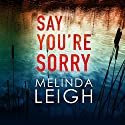 Say You're Sorry: Morgan Dane, Book 1 Audiobook by Melinda Leigh Narrated by Cris Dukehart