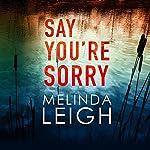 Say You're Sorry: Morgan Dane, Book 1 | Melinda Leigh