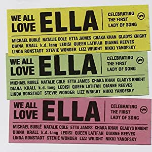 We All Love Ella: Celebrating The First Lady Of Song