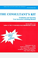The Consultant's Kit: Establishing and Operating Your Successful Consulting Business Kindle Edition