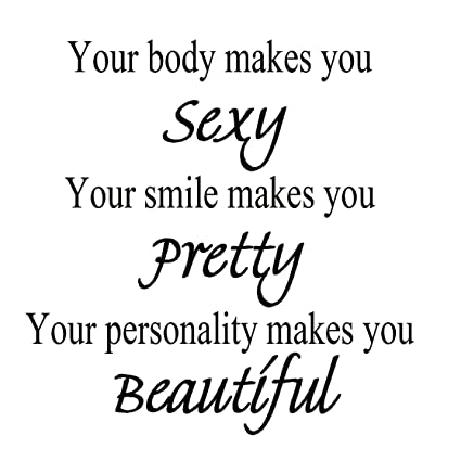 Image of: Being Image Unavailable Amazoncom Amazoncom Your Body Makes You Sexy Your Smile Makes You Pretty