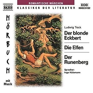 Der blonde Eckbert - Die Elfen - Der Runenberg Hörbuch