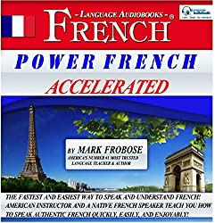 Power French Accelerated/8 One-Hour Audio Lessons/Complete Written Listening Guide/Tapescript