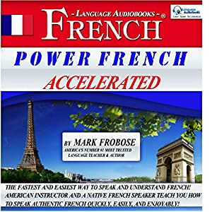 Power French Accelerated/8 One-Hour Audio Lessons/Complete Written Listening Guide/Tapescript Audiobook