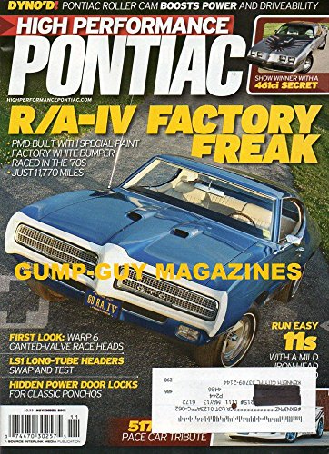 (High Performance Pontiac Magazine November 2011 '69 GTO R/A-IV FACTORY FREAK RACED IN THE '70s, 11,770 MILES & PMD-BUILT WITH SPECIAL PAINT Warp 6 Canted-Valve Race Heads LS1)