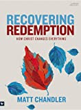 Recovering Redemption Study Book: How Christ Changes Everything