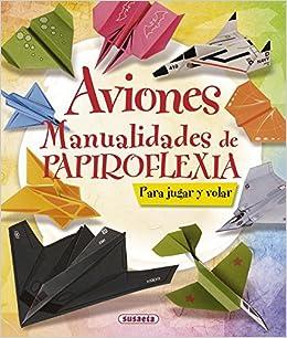 Aviones. Manualidades de papiroflexia 100 manualidades ...