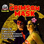 The Crimson Mask: Volume 1 | Terrence P. McCauley,Gary Lovisi,C. William Russette,J. Walt Layne
