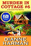 Murder in Cottage #6 (Liz Lucas Cozy Mystery) (Volume 1)