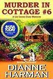 Murder in Cottage #6 (Liz Lucas Cozy Mystery) (Volume 1) by  Dianne Harman in stock, buy online here