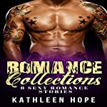 Romance: 8 Sexy Romance Stories - Romance Collections, Bbw, Menage, Threesome | Kathleen Hope