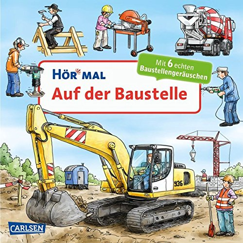 Hör mal: Auf der Baustelle Pappbilderbuch – 2. November 2017 Christian Zimmer Carlsen 355125057X Ab 24 Monaten
