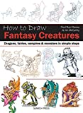 How to Draw: Fantasy Creatures: Dragons, fairies, vampires and monsters in simple steps