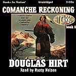Comanche Reckoning: Kit Carson, Book 5 | Douglas Hirt