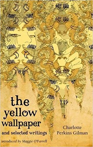 The Yellow Wallpaper and Selected Writings (Virago Modern Classics ...