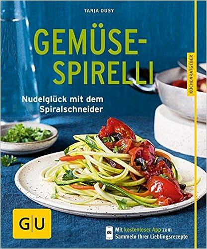 Gemüse-Spirelli: Nudelglück mit dem Spiralschneider