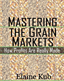 Mastering the Grain Markets: How Profits Are Really Made