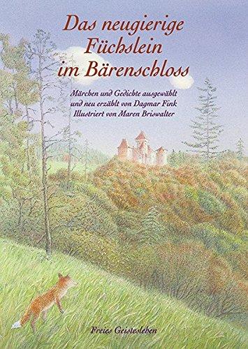 Das neugierige Füchslein im Bärenschloss: Märchen und Gedichte für Kinder von 4-7 Jahren