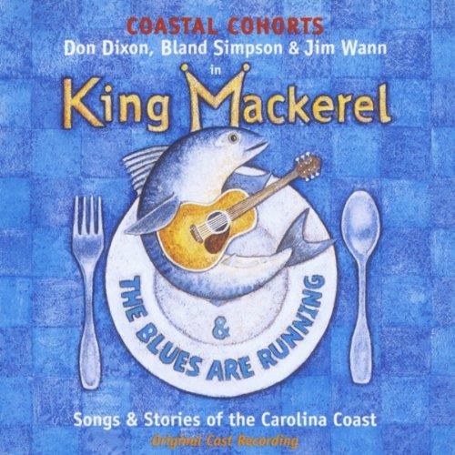 (King Mackerel & the Blues Are Running (Original Cast)