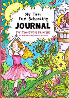 My First Fun Schooling Journal For Princesses And Ballerinas 180 Homeschooling Lessons Activities