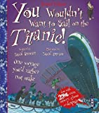 You Wouldn't Want to Sail on the Titanic! (You Wouldn't Want To Be)