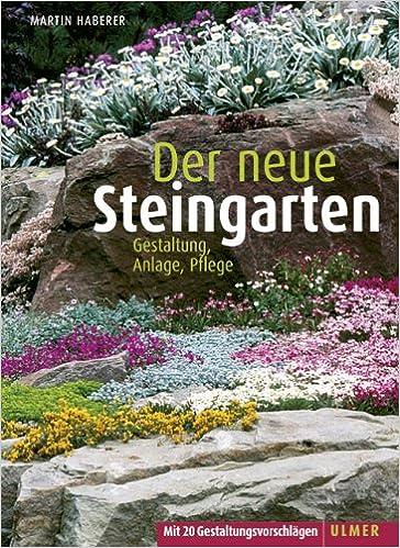 Der Neue Steingarten Gestaltung Anlage Pflege Amazonde Martin