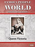 Famous People of the World - Famous Kings & Queens - Queen Victoria