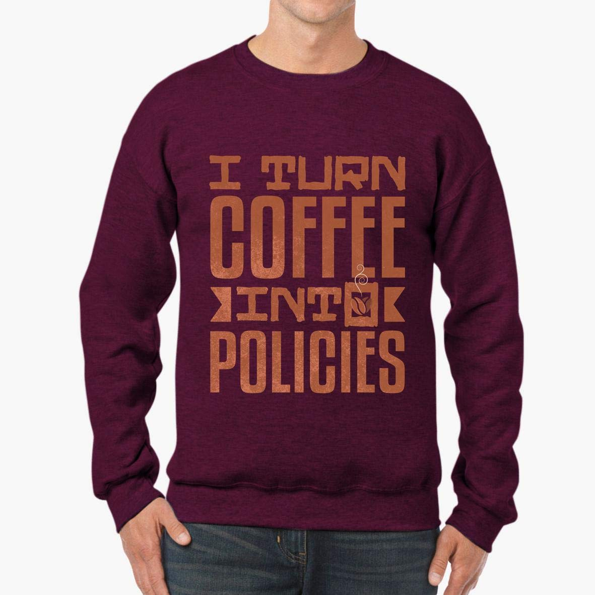 I Turn Coffee into Policies Insurance Agent Unisex Sweatshirt tee