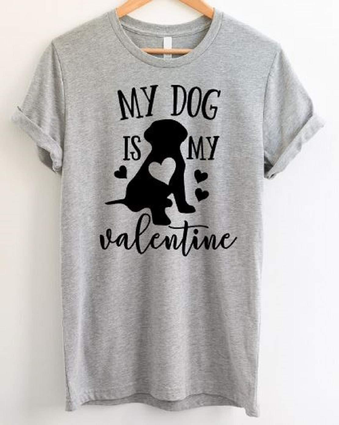 1e3429dd749a Amazon.com: My Dog Is My Valentine - Funny Valentin's Day Shirt: Handmade
