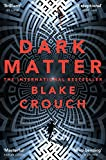 Dark Matter: The Most Mind-Blowing And Twisted Thriller Of The Yea