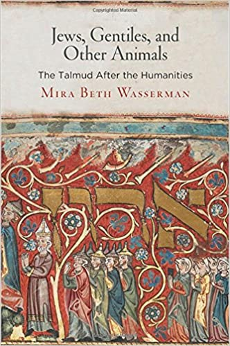 Jews, Gentiles, and Other Animals: The Talmud After the Humanities (Divinations: Rereading Late Ancient Religion)