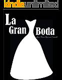 La Gran Boda (Spanish Edition)