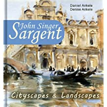 John Singer Sargent: 160+ Cityscapes & Landscapes - Realism, Impressionism