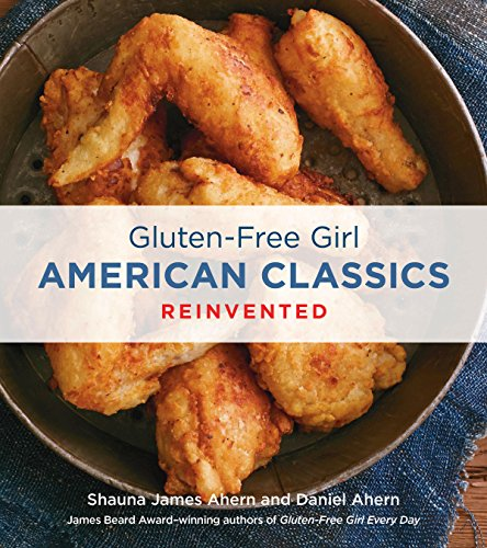 Gluten-Free Girl American Classics Reinvented by [Ahern, Shauna James, Ahern, Daniel]