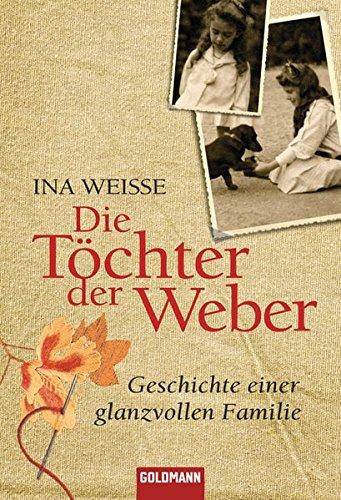 Die Töchter der Weber: Geschichte einer glanzvollen Familie