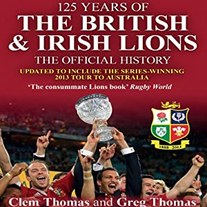 125 Years of the British & Irish Lions Audiobook