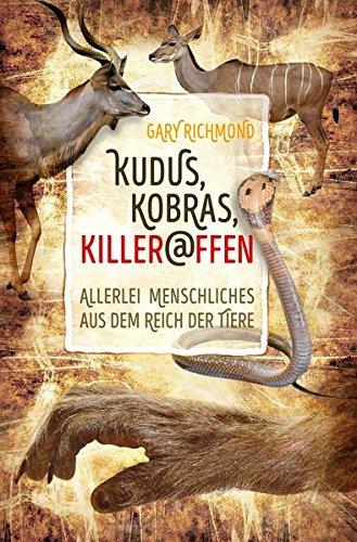Kudus, Kobras, Killeraffen von Deborah Bühne