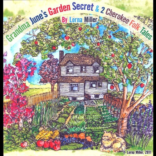 Grandma June's Garden Secret & 2 Cherokee Folktale (Cherokee Radio)