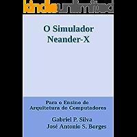 O Simulador Neander-X: para o Ensino de Arquitetura de Computadores