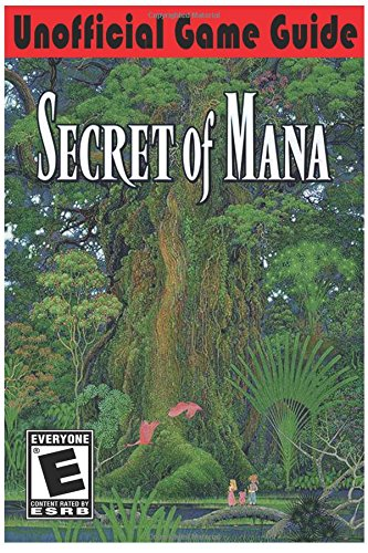 Secret of Mana Remake: Unofficial Game Guide
