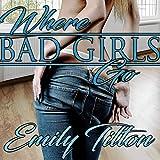 Where Bad Girls Go: A Punishment Reverse Harem Romance