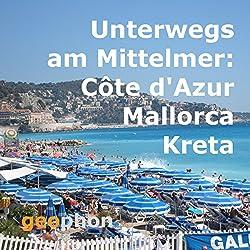 Unterwegs am Mittelmeer: Côte d'Azur, Mallorca, Kreta