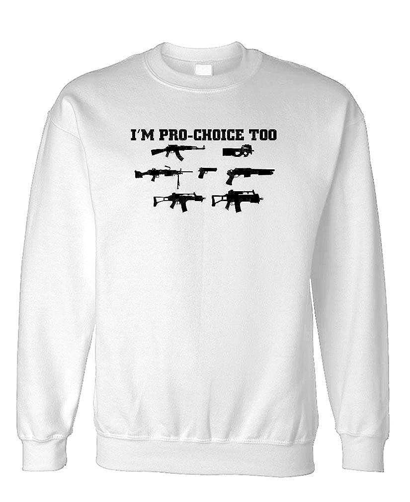 Fleece Sweatshirt Im PRO Choice Too 2nd Ammendment Rights